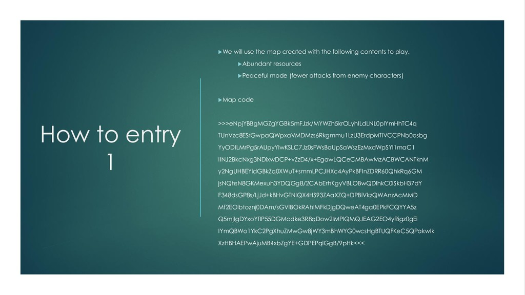 How to entry 1 We will use the map created wit...