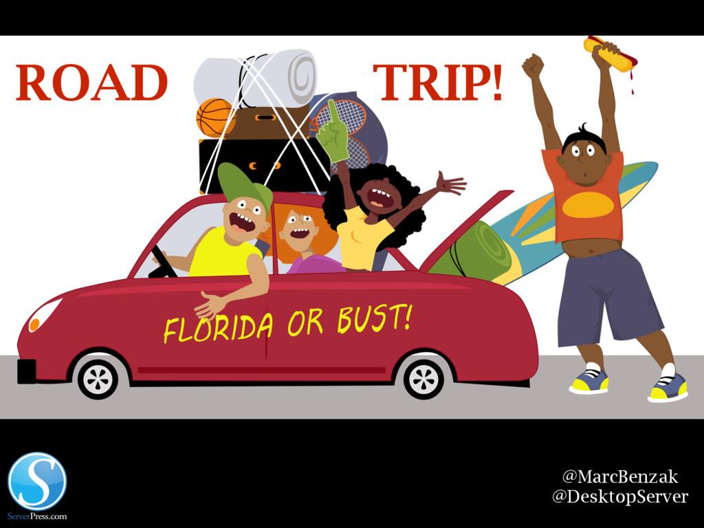 @MarcBenzak @DesktopServer ROAD TRIP!