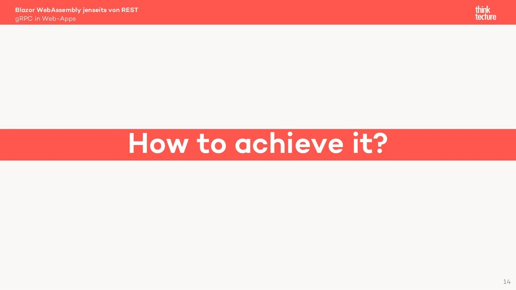 14 How to achieve it? Blazor WebAssembly jensei...