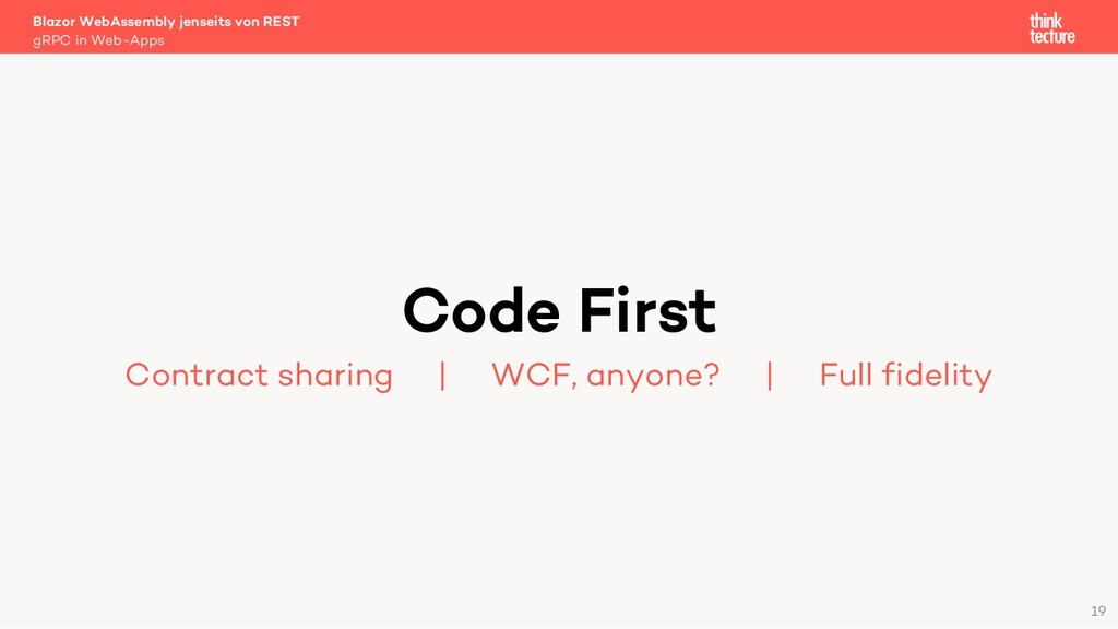 19 Code First Contract sharing   WCF, anyone?  ...