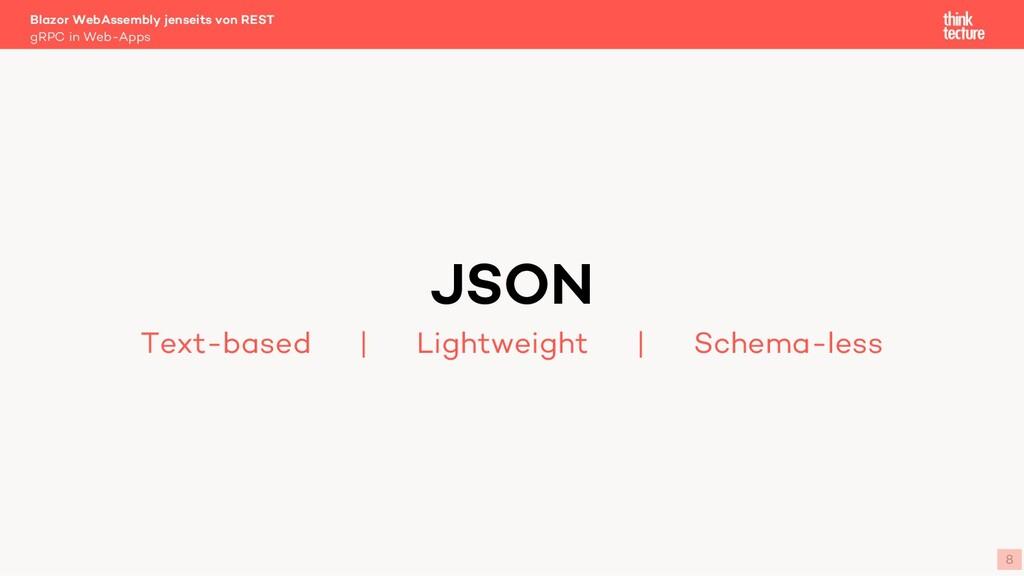 8 JSON Text-based   Lightweight   Schema-less B...
