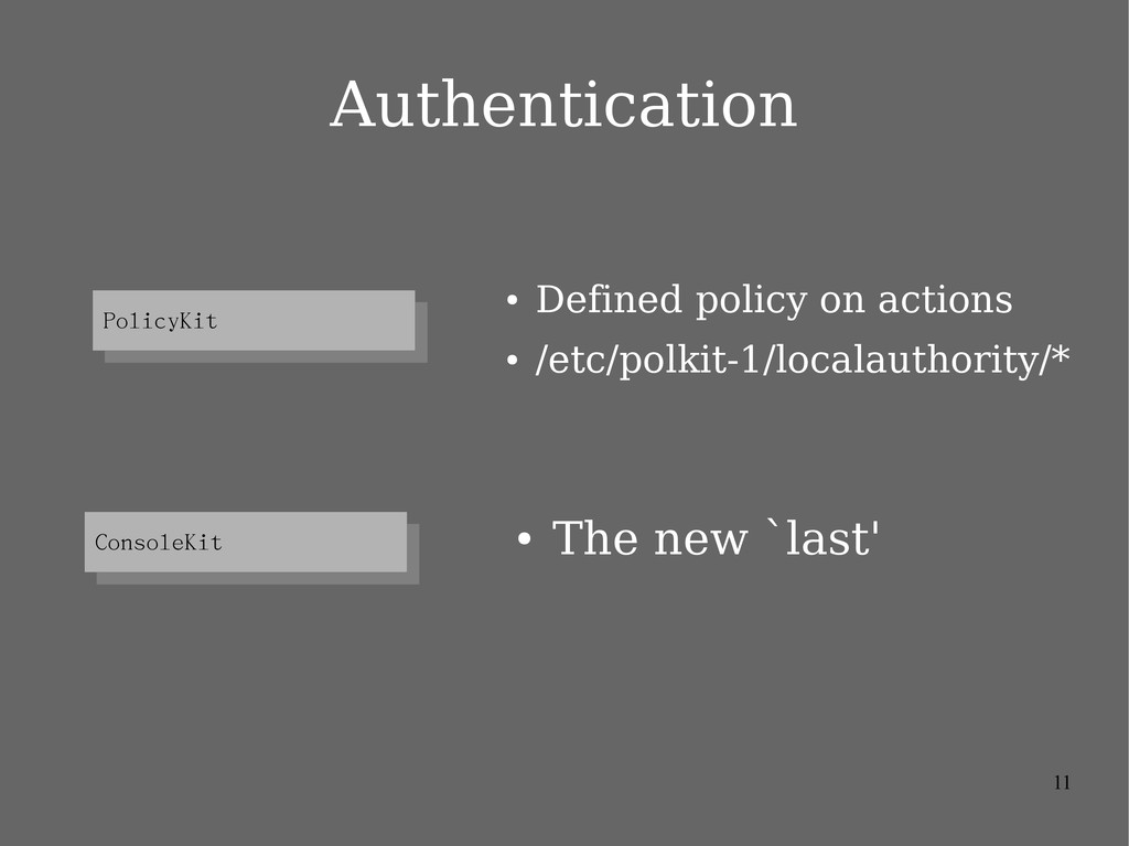 11 Authentication PolicyKit PolicyKit ConsoleKi...