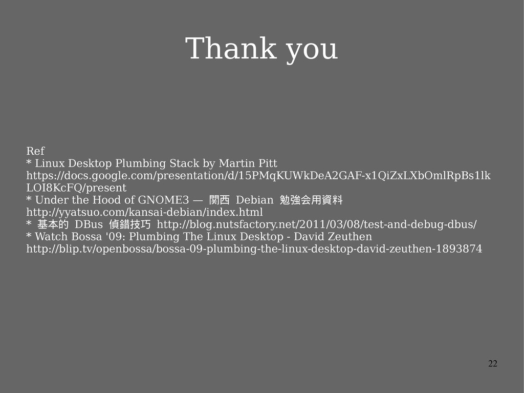 22 Thank you Ref * Linux Desktop Plumbing Stack...
