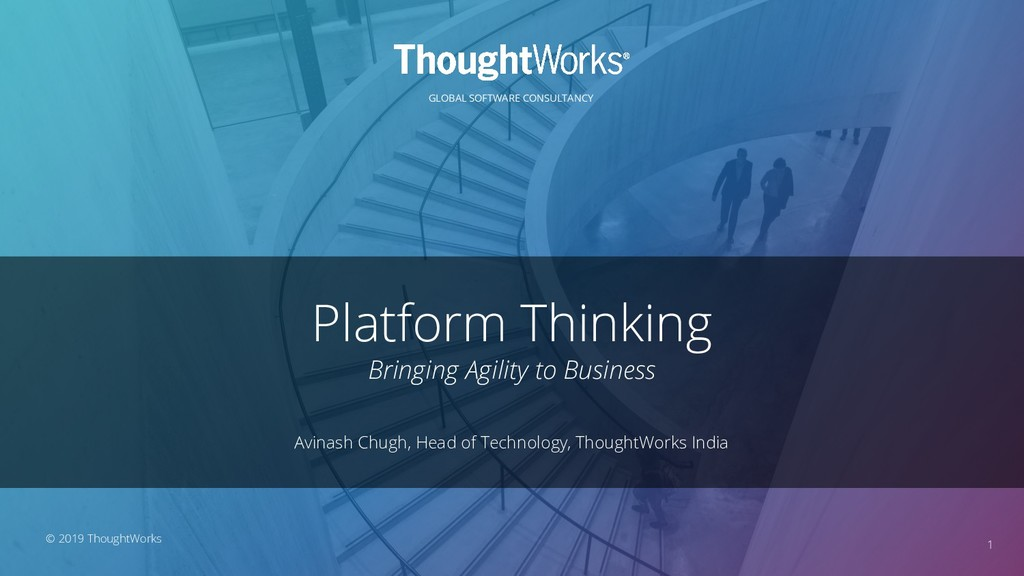 GLOBAL SOFTWARE CONSULTANCY Platform Thinking B...