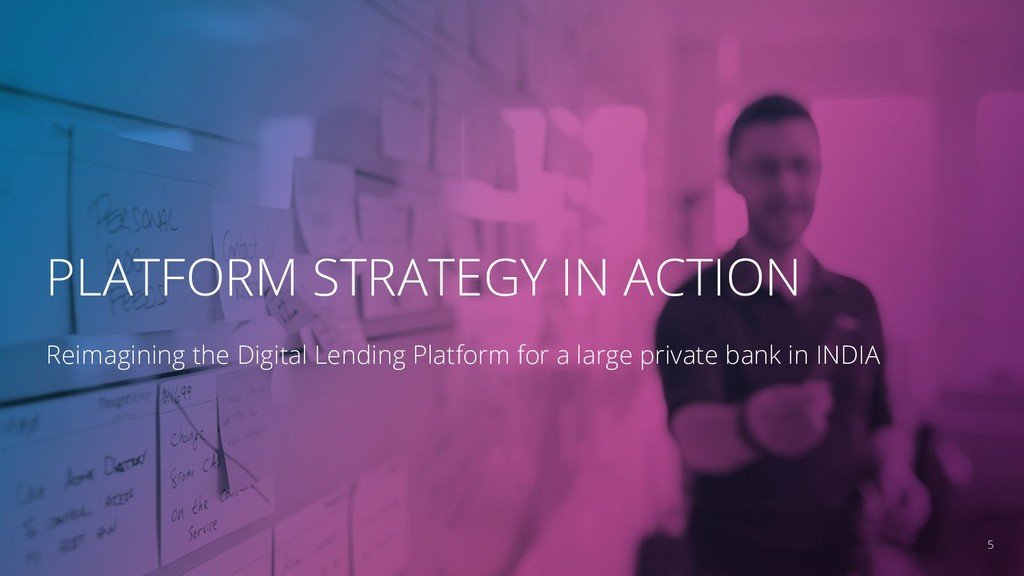 5 PLATFORM STRATEGY IN ACTION Reimagining the D...