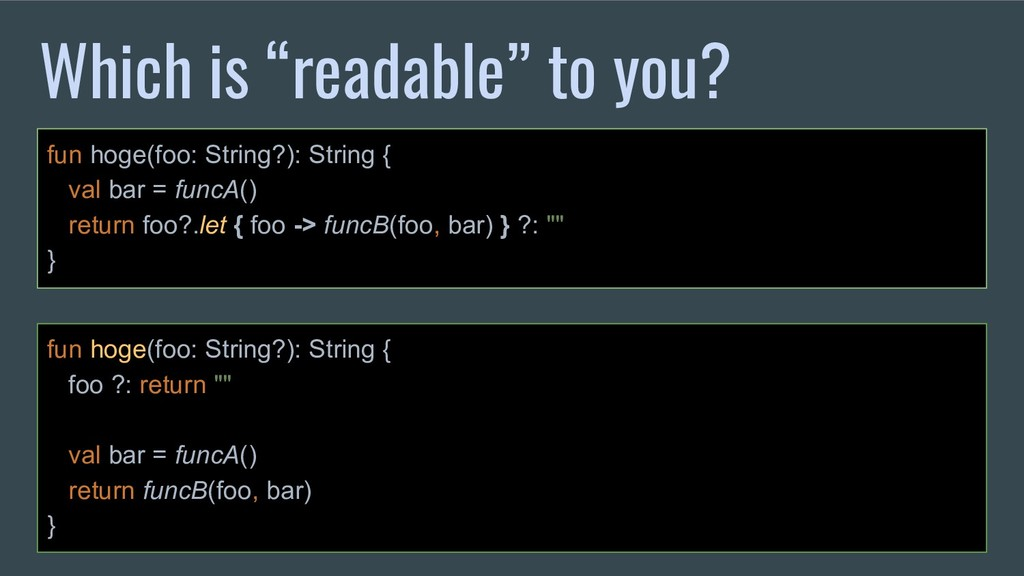 "Which is ""readable"" to you? fun hoge(foo: Strin..."
