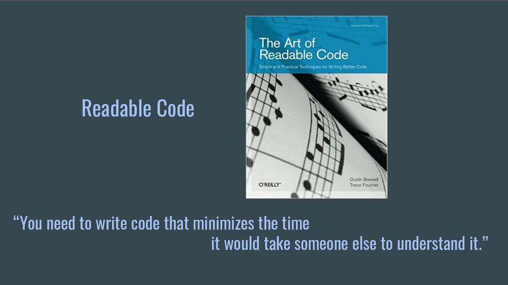 """Readable Code """"You need to write code that mini..."""