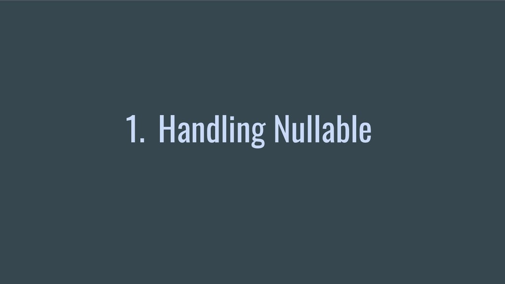 1. Handling Nullable