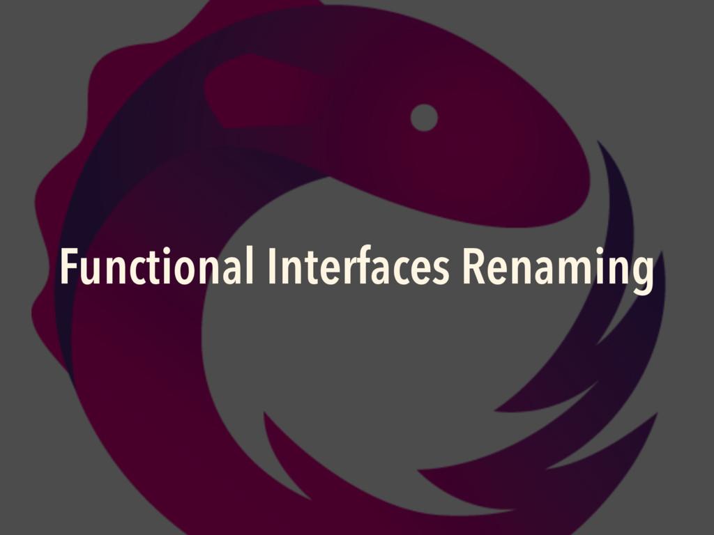 Functional Interfaces Renaming