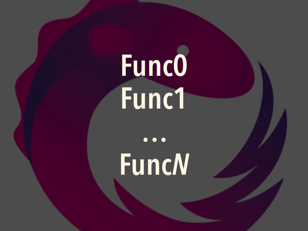 Func0 Func1 … FuncN