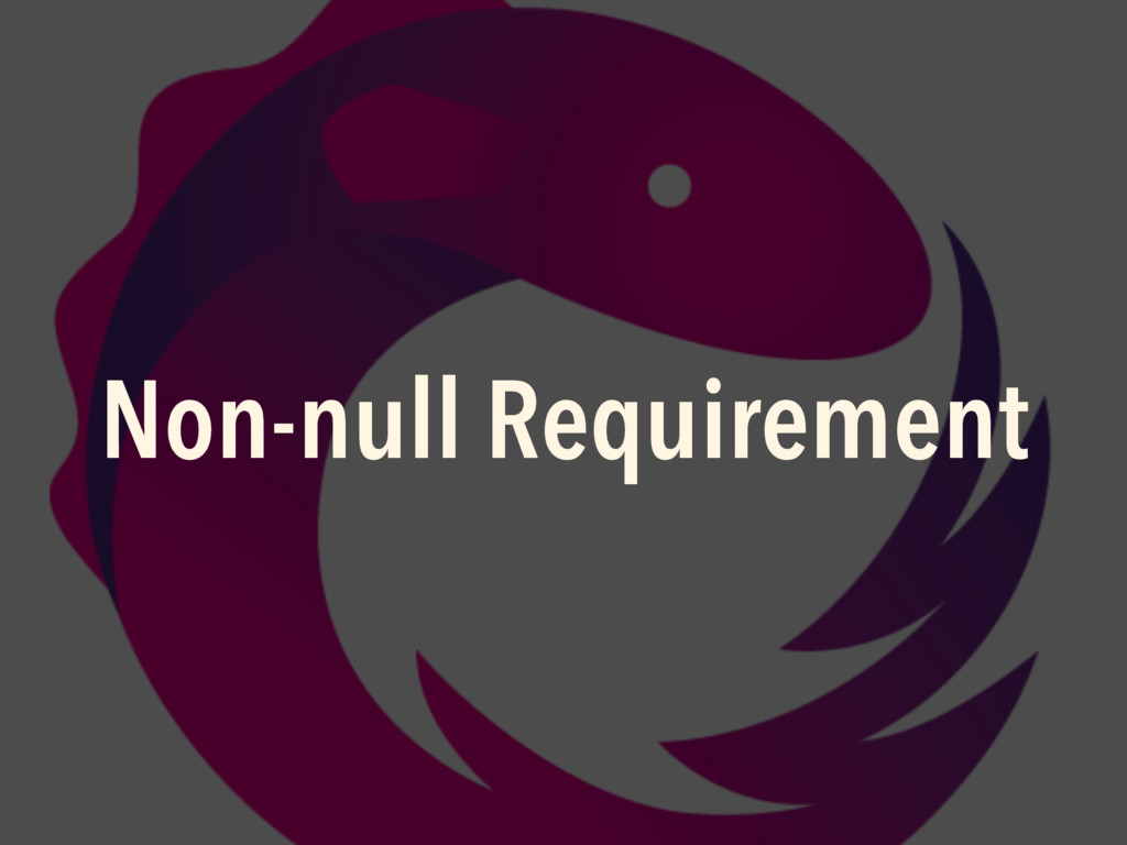 Non-null Requirement