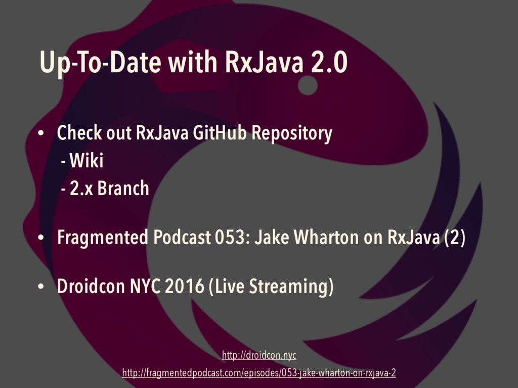 Up-To-Date with RxJava 2.0 • Check out RxJava G...