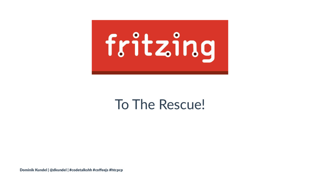 To The Rescue! Dominik Kundel | @dkundel | #cod...