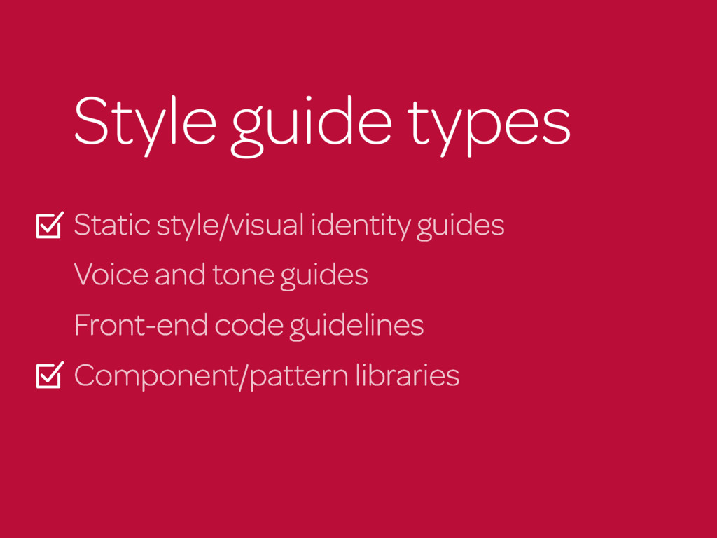 Style guide types Static style/visual identity ...