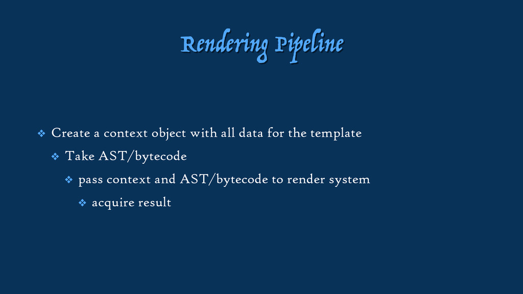 Rendering Pipeline ❖ Create a context object wi...