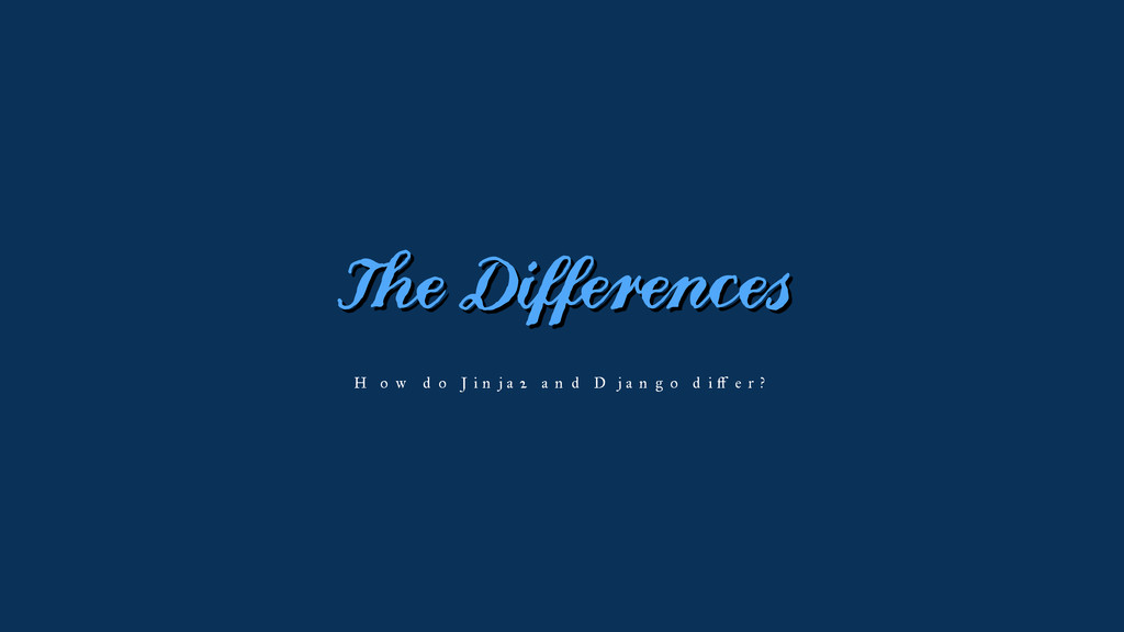 The Differences How do Jinja2 and Django differ?