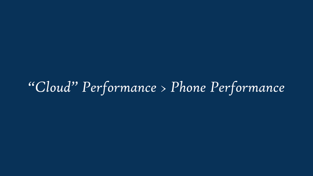 """Cloud"" Performance > Phone Performance"