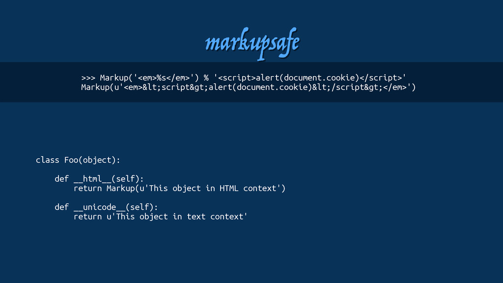 markupsafe class Foo(object): def __html__(self...