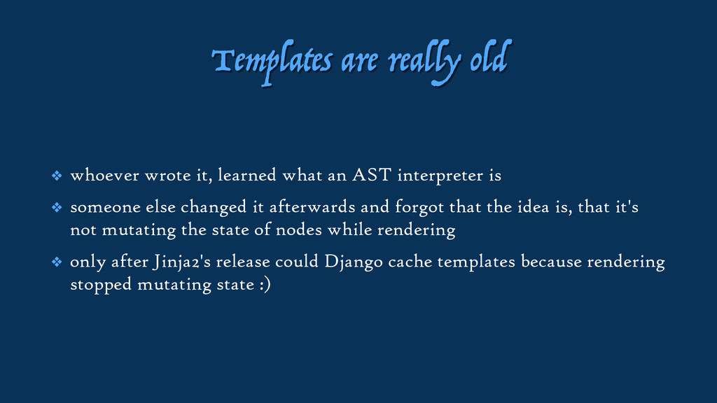 Templates are really old ❖ whoever wrote it, le...