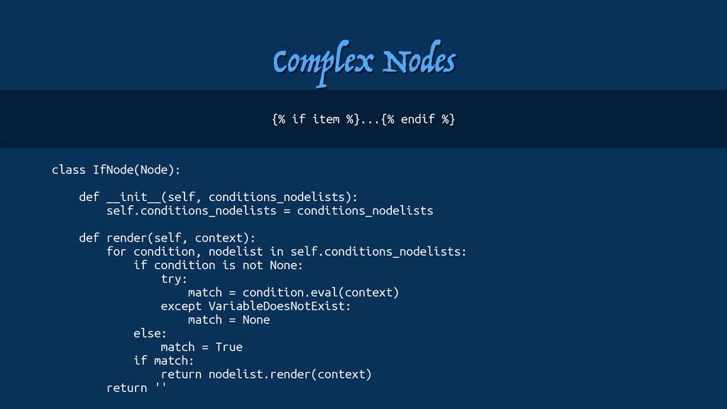 Complex Nodes class IfNode(Node): def __init__(...