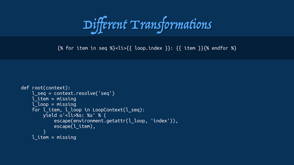 Different Transformations def root(context): l_s...