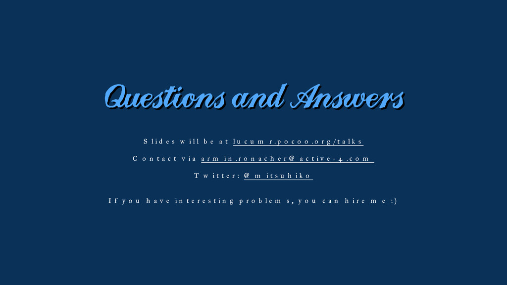 Questions and Answers Slides will be at lucumr....