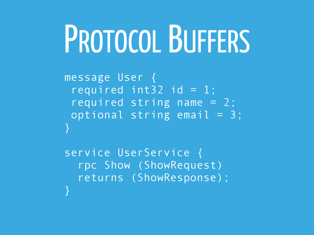 PROTOCOL BUFFERS message User { required int32 ...