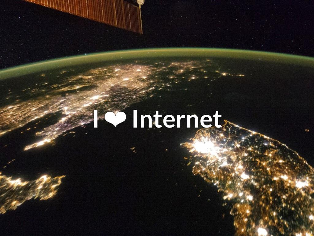 I ❤ Internet