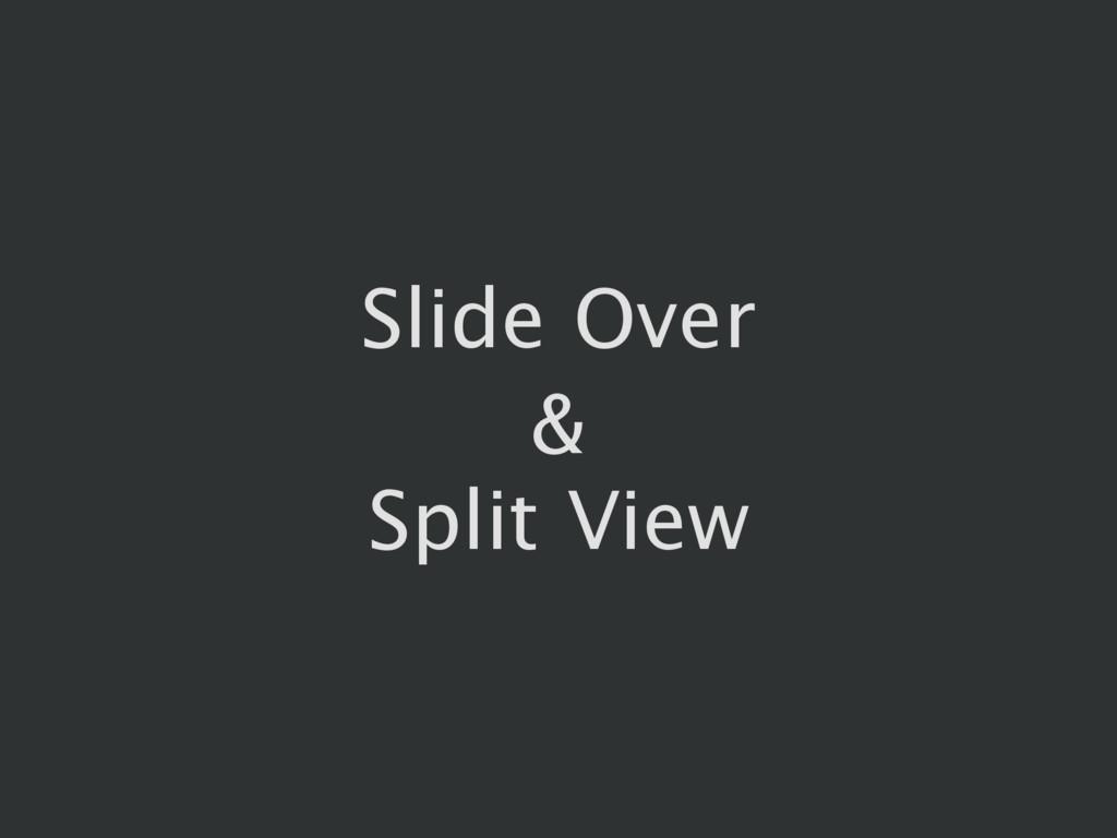 Slide Over & Split View