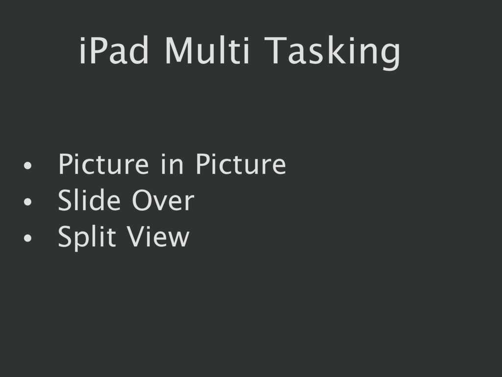 iPad Multi Tasking • Picture in Picture • Slide...