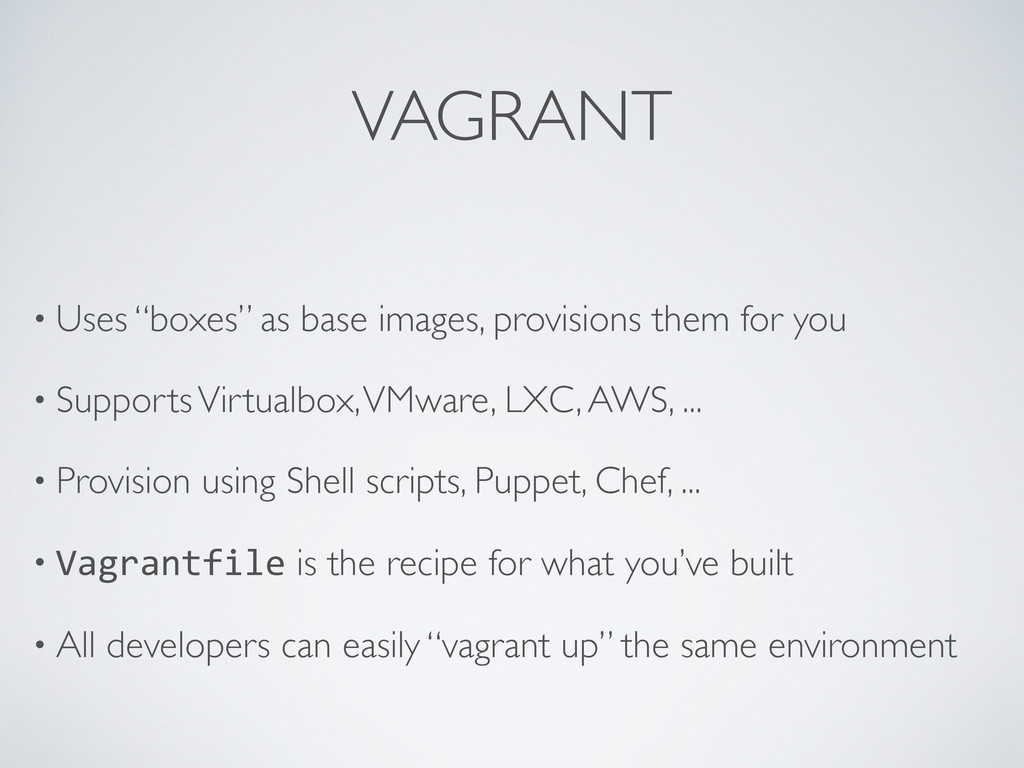 """VAGRANT • Uses """"boxes"""" as base images, provisio..."""