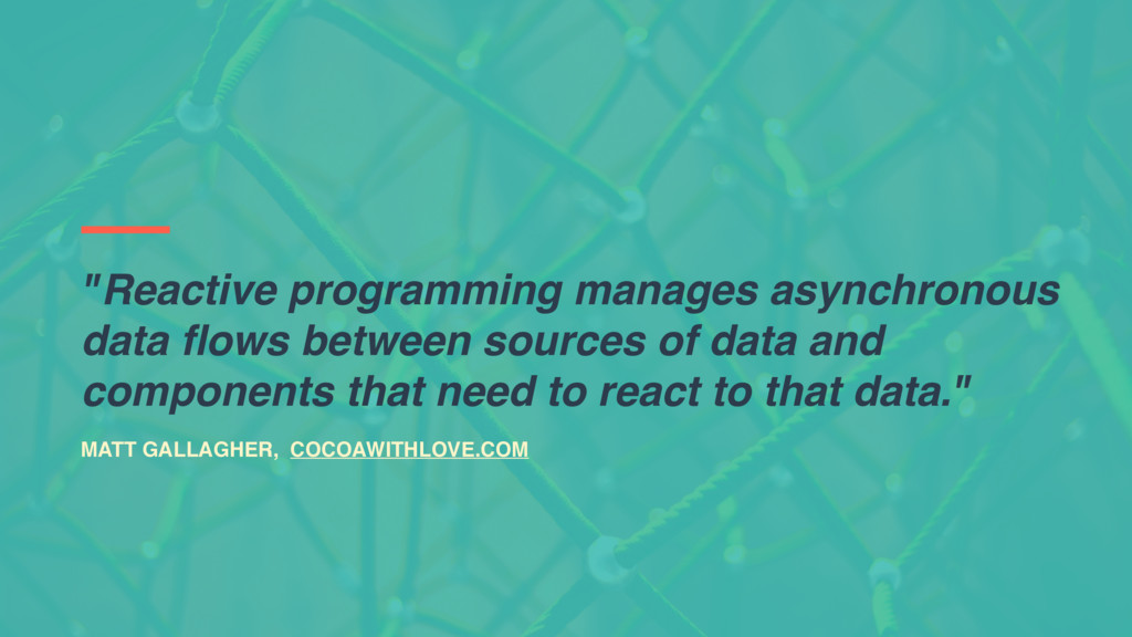 """""""Reactive programming manages asynchronous data..."""
