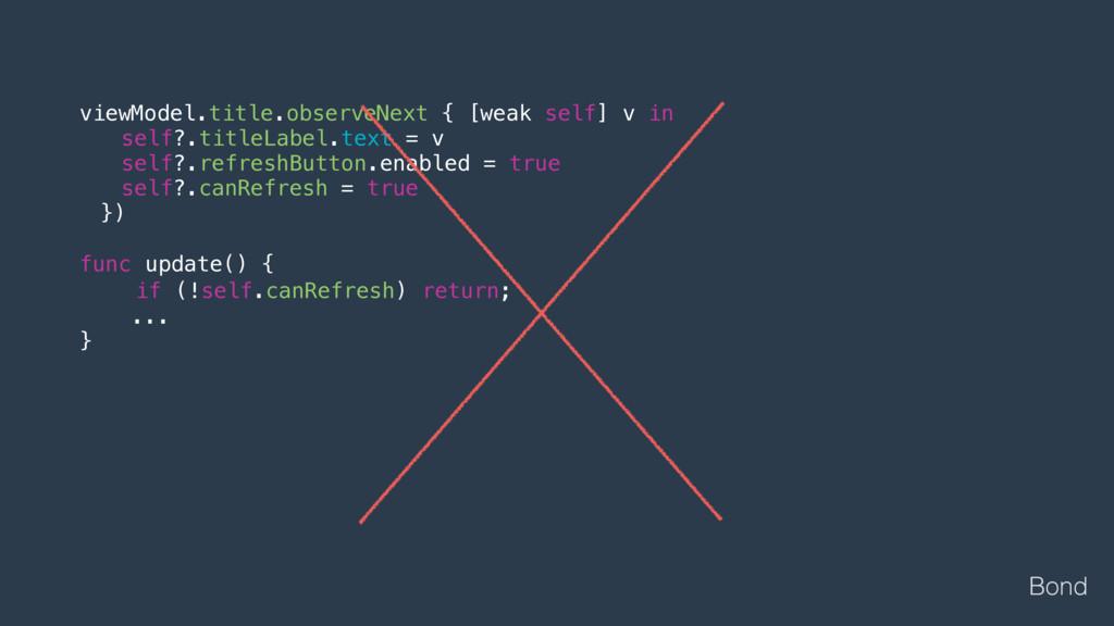 viewModel.title.observeNext { [weak self] v in ...