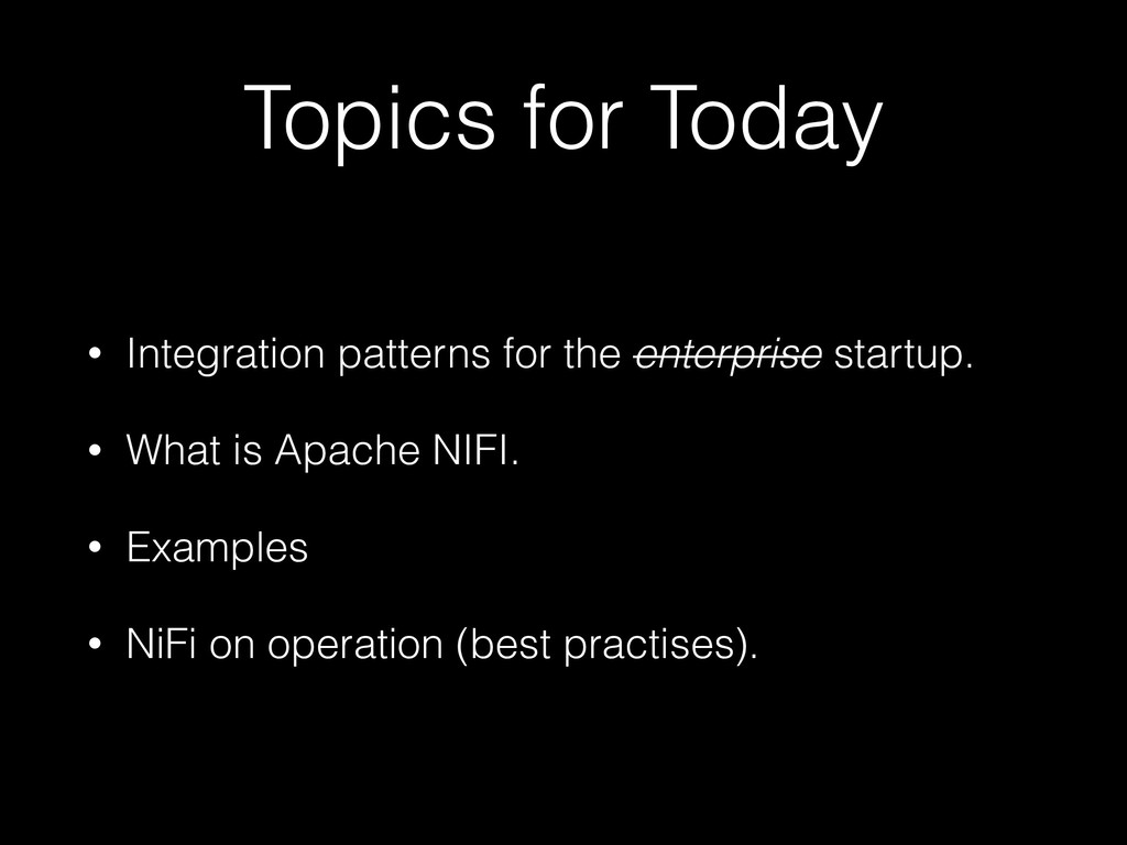 Topics for Today • Integration patterns for the...