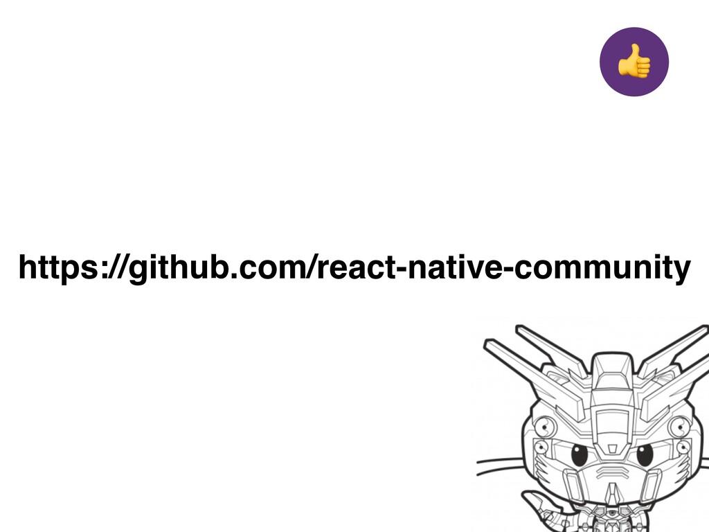 "https://github.com/react-native-community """
