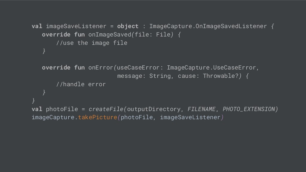 val imageSaveListener = object : ImageCapture.O...