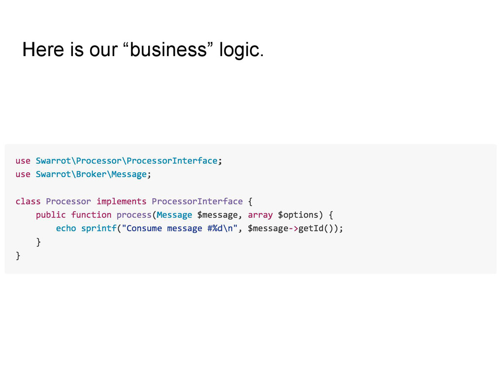 """Here is our """"business"""" logic."""