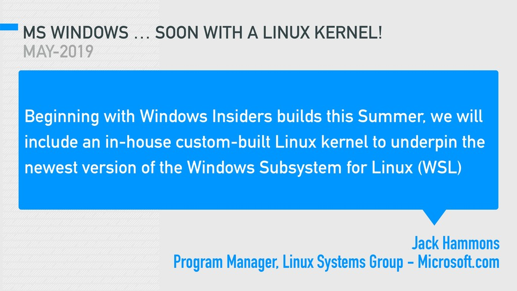 MS WINDOWS … SOON WITH A LINUX KERNEL! MAY-2019...