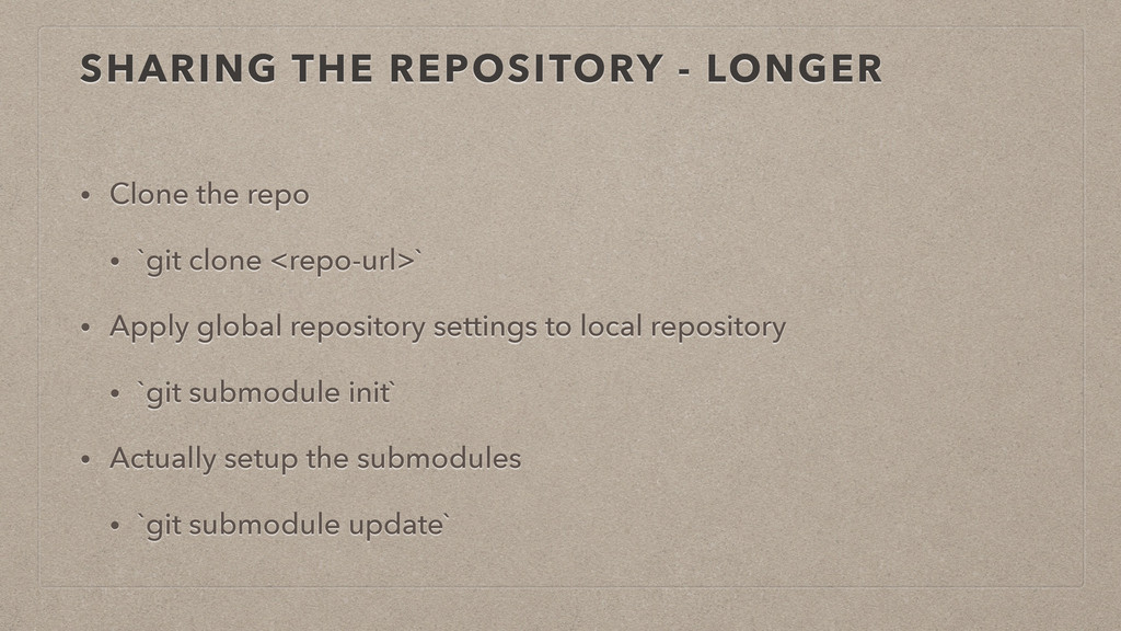 SHARING THE REPOSITORY - LONGER • Clone the rep...