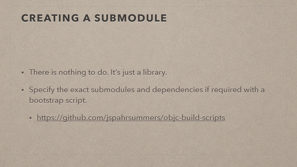 CREATING A SUBMODULE • There is nothing to do. ...