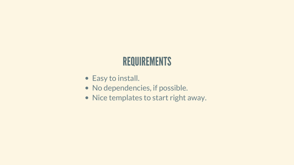 REQUIREMENTS Easy to install. No dependencies, ...