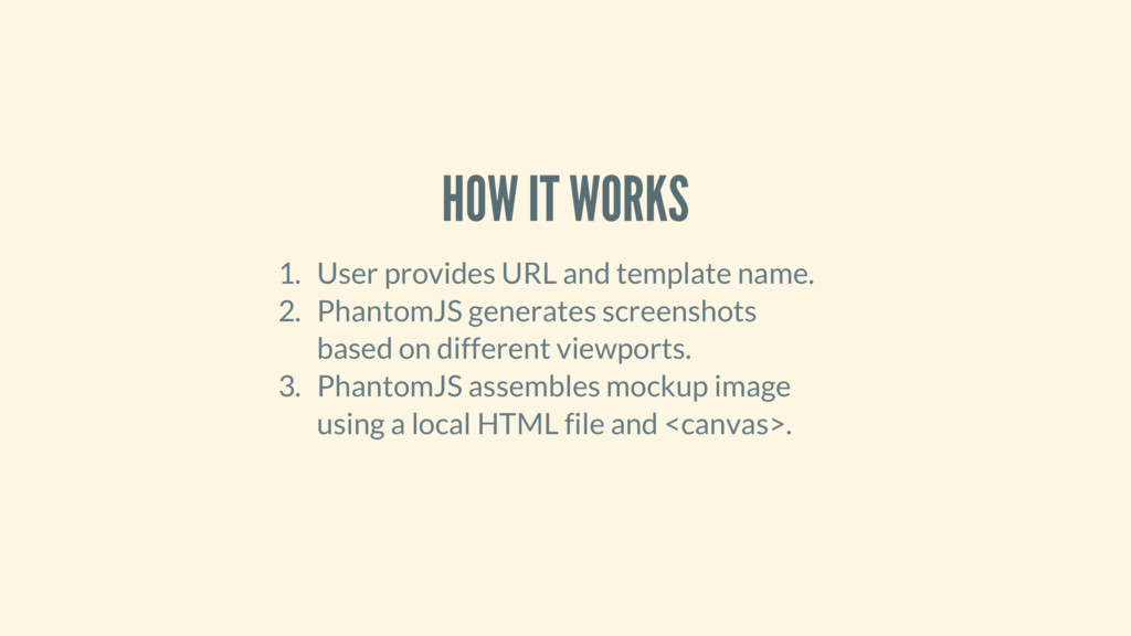 HOW IT WORKS 1. User provides URL and template ...