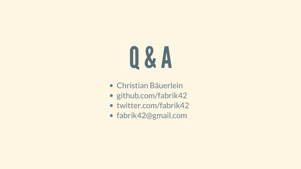 Q & A Christian Bäuerlein github.com/fabrik42 t...