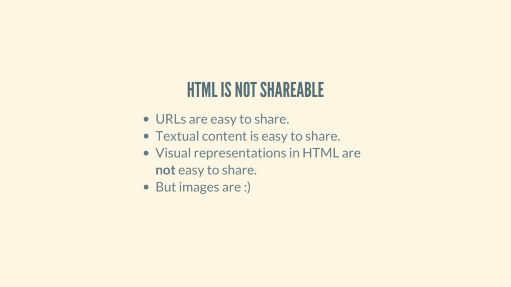 HTML IS NOT SHAREABLE URLs are easy to share. T...