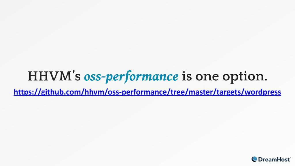 HHVM's oss-performance is one option. https://g...