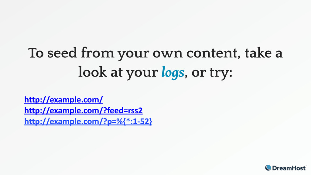 To seed from your own content, take a look at y...