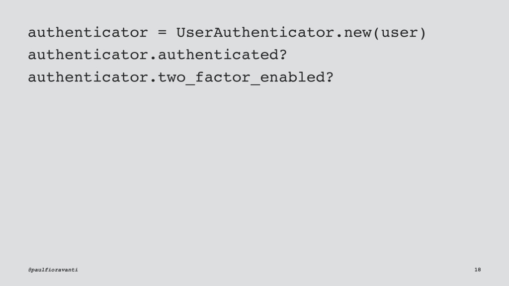 authenticator = UserAuthenticator.new(user) aut...