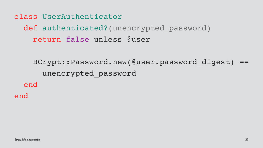 class UserAuthenticator def authenticated?(unen...