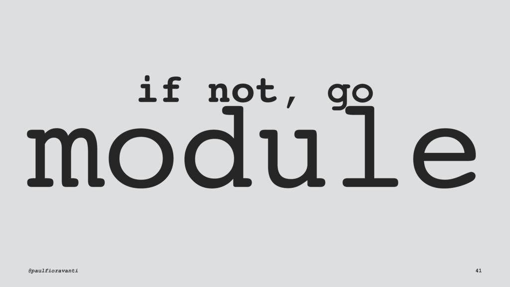 if not, go module @paulfioravanti 41
