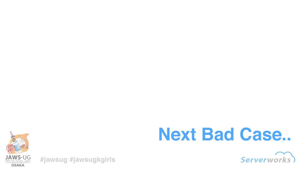 #jawsug #jawsugkgirls Next Bad Case..